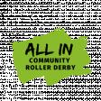 ALL IN: Community Roller Derby